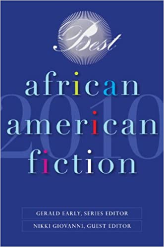 Best African American Fiction 2010 Dorothy Sterling Chris Abani Randall Kennedy Nikki Giovanni Gerald Early 9780553385359 Amazon Books