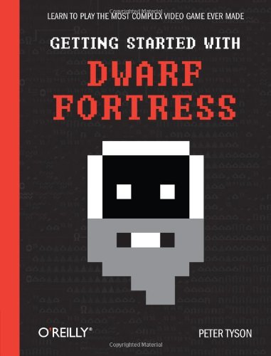 [PDF] Getting Started with Dwarf Fortress: Learn to play the most complex video game ever made Free Download | Publisher : O'Reilly Media | Category : Computers & Internet | ISBN 10 : 1449314945 | ISBN 13 : 9781449314941