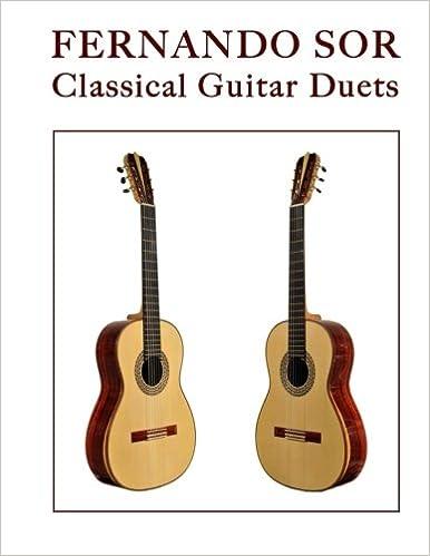 Amazon Com Fernando Sor Classical Guitar Duets 9781546328803