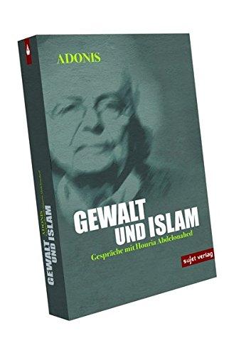 Gewalt und Islam: Gespräche mit Houria Abdelouahed