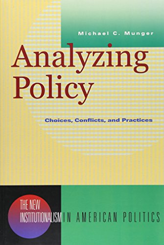 Analyzing Policy: Choices, Conflicts, and Practices (New Institutionalism in American Politics)