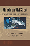 Miracle on 91st Street: Surviving the Impossible