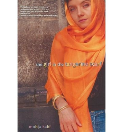 Download The Girl in the Tangerine ScarfTHE GIRL IN THE TANGERINE SCARF by Kahf, Mohja (Author) on Sep-01-2006 Paperback PDF