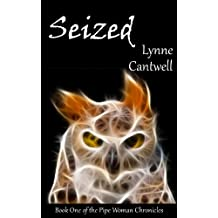Seized (The Pipe Woman Chronicles Book 1)