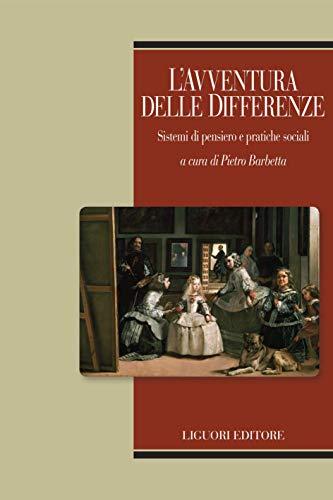 L'avventura delle differenze: Sistemi di pensiero e pratiche sociali  a cura di Pietro Barbetta (Profili) (Italian Edition)