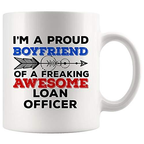 Proud Boyfriend of Loan Officer Mug Best Coffee Cup Mugs Gift Awesome Girlfriend Valentine Love Gift | Loans Funny World Best Mortgage Loan Originators bank Gift Mom Dad