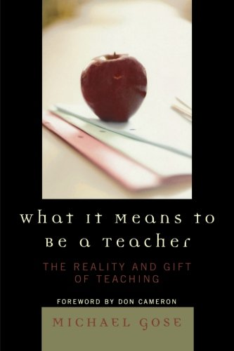 What it Means to Be a Teacher: The Reality and Gift of Teaching