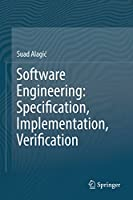 Software Engineering: Specification, Implementation, Verification Front Cover