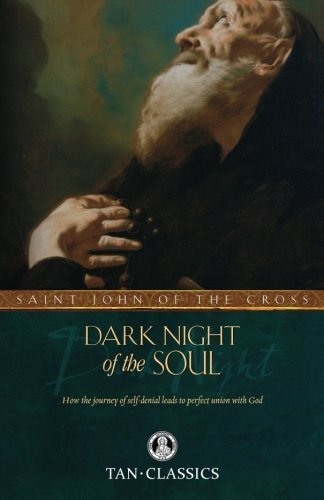 The Dark Night of the Soul (Tan Classics) by St. John of the Cross (2010-04-01) (St John Dark Night Of The Soul)