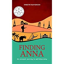 Finding Anna: An Unusual Journey To Self-Discovery  ( Stories of Life-Changing Adventures around the world )