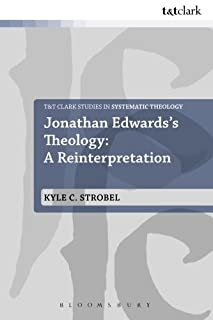 Jonathan Edwards's Theology: A Reinterpretation (T&T Clark Studies in Systematic Theology) (056765575X) | Amazon Products