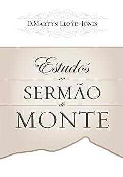 Estudos no Sermão do Monte por [Lloyd-Jones, D. Martyn]