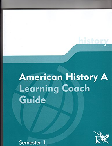 K12 American History A: Learning Coach Guide (Semester 1)