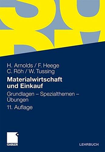 Materialwirtschaft und Einkauf: Grundlagen - Spezialthemen - Übungen Taschenbuch – 17. November 2009 Hans Arnolds Franz Heege Carsten Röh Werner Tussing