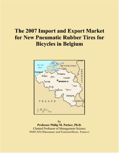 Download The 2007 Import and Export Market for New Pneumatic Rubber Tires for Bicycles in Belgium PDF