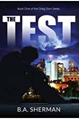 The Test: book one of the Greg Dorn Series by B.A. Sherman (2015-03-25) Hardcover