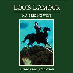 Man Riding West (Dramatized)