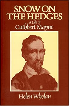 Snow On the Hedges: A Life of Cuthbert Mayne