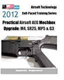 2012 Airsoft Technology Self-Paced Training Series Practical Airsoft AEG Mechbox Upgrade: M4, SR25, MP5 and G3, AirsoftPRESS Staff, 1475172931