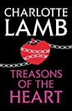 Treasons of the Heart by Charlotte Lamb front cover