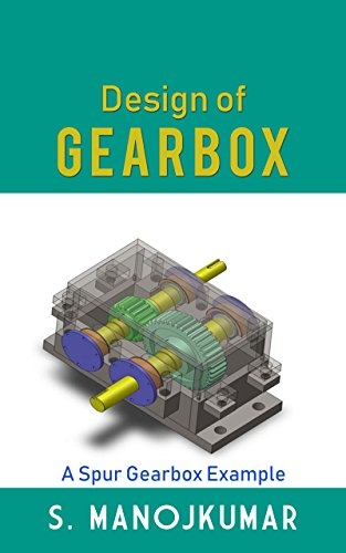 (Design of Gearbox: A Spur Gearbox)