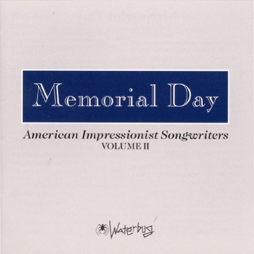 Memorial Day: American Impressionist Songwriters Volume II by WaterBug
