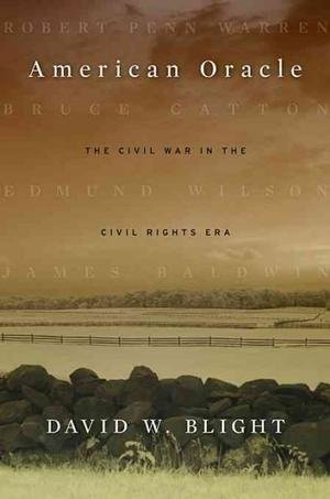 David W. Blight'sAmerican Oracle: The Civil War in the Civil Rights Era [Hardcover]2011 PDF