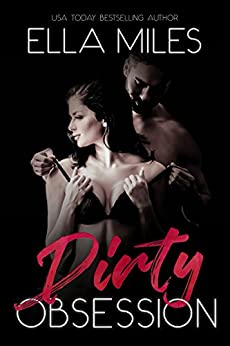 Dirty Obsession by [Miles, Ella]