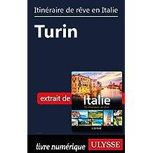 Itinéraire de rêve en Italie - Turin (French Edition)