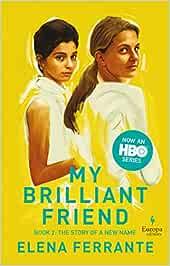 My Brilliant Friend - HBO Tie-In Edition: Amazon.es: Ferrante ...