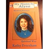 My Name Is Alysa, Kathy Evernham, 1877633623