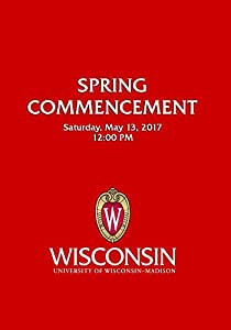 2017 UW-Madison Spring Commencement Saturday (5/13/2017)