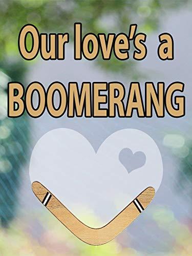 Boomerang Love (Our Love's a Boomerang)