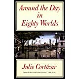 Around the Day in Eighty Worlds, Julio Cortázar, 0865472041