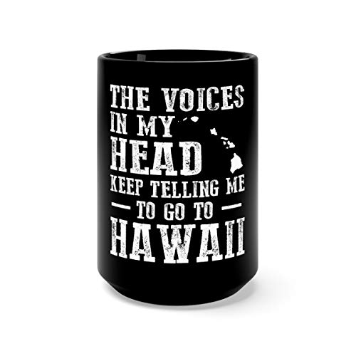 The Voice In My Head Keep Telling Me To Go Hawaii Favorite Drink Mug Cup Ceramic 15oz Black