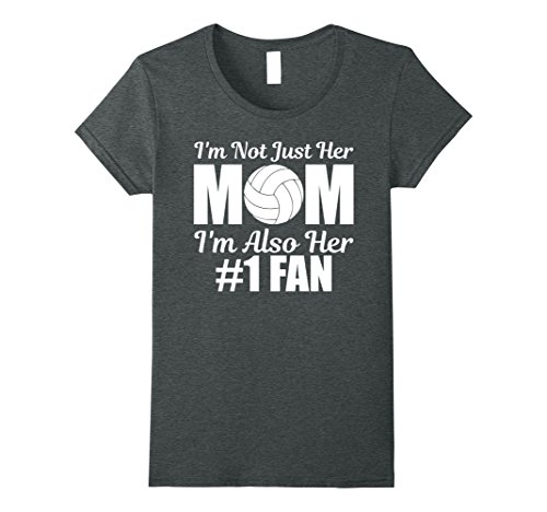 Womens I'm Not Just Her Mom I'm Her Number One Fan Volleyball Shirt Small Dark Heather (Volleyball Shirt Mom)