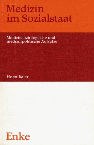Medizin im Sozialstaat: Medizinsoziolog. u. medizinpolit. Aufsätze (German Edition)