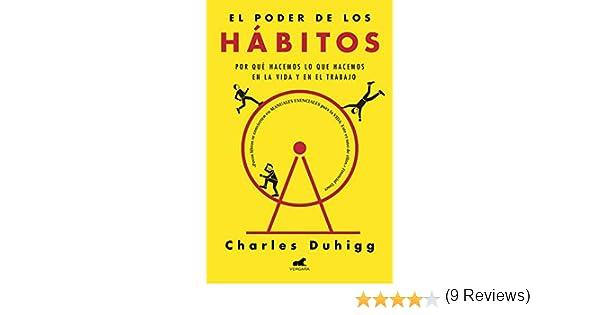 El poder de los hábitos: Por qué hacemos lo que hacemos en la vida ...