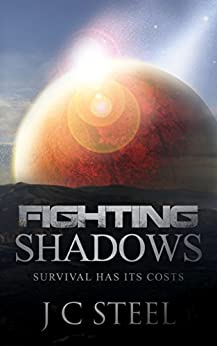 Fighting Shadows: Survival has its costs (The Cortii series Book 2) by [Steel, J C]