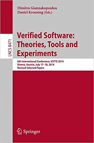 Book Verified Software: Theories, Tools and Experiments: 6th International Conference, VSTTE 2014, Vienna, Austria, July 17-18, 2014, Revised Selected Papers (Lecture Notes in Computer Science)
