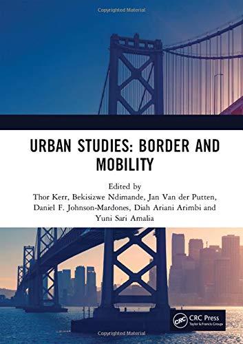 Urban Studies: Border and Mobility: Proceedings of the 4th International Conference on Urban Studies (ICUS 2017), December 8-9, 2017, Universitas Airlangga, Surabaya, Indonesia
