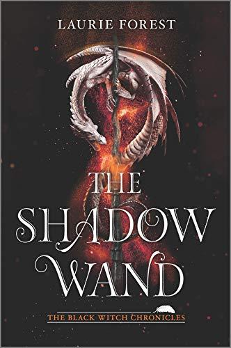La varita de las sombras (Las crónicas de La Bruja Negra 3) de Laurie Forest