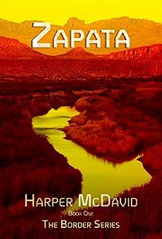 Zapata (Border Series Book 1) by [McDavid, Harper]