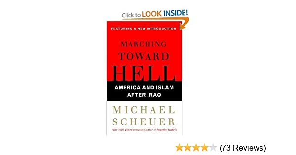 Marching Toward Hell America And Islam After Iraq Bargain Price