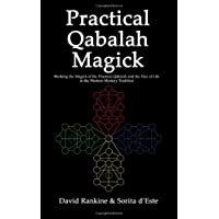Practical Qabalah Magick: Working the Magick of the Practical Qabalah and the Tree of Life in the Western Mystery Tradition