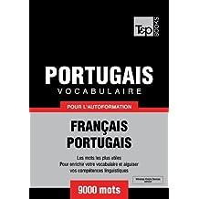 Vocabulaire Français-Portugais pour l'autoformation - 9000 mots (T&P Books) (French Edition)