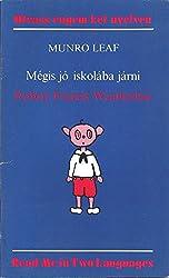 Robert Francis Weatherbee - Megis jo iskolaba jarni (Read Me in Two Languages series)