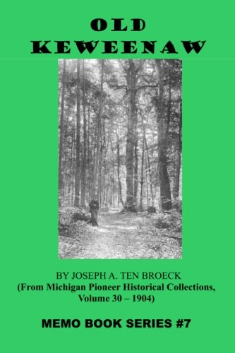 Download Old Keweenaw: From Michigan Pioneer Historical Collections, Volume 30 - 1904 (The Memo Book Series) PDF