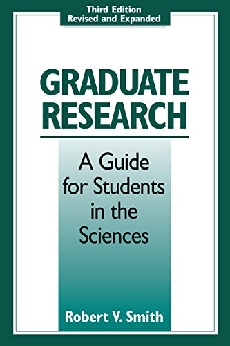 Graduate Research: A Guide for Students in the Sciences, Third Edition, Revised and Expanded