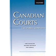 Canadian Courts: Law, Politics, and Process